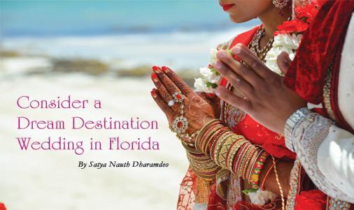 Consider a Dream Destination Wedding in Florida By Satya Nauth Dharamedo